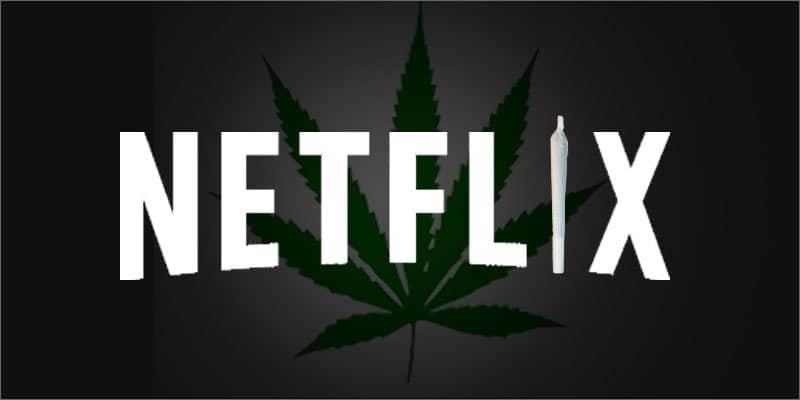 Netflix and Cannabis